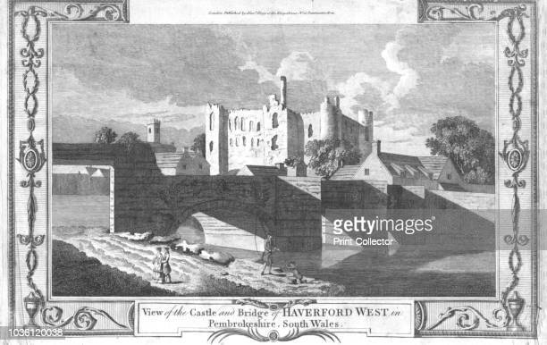 View of the Castle and Bridge of Haverford West in Pembrokeshire South Wales' late 18th century The castle was founded by Takard in circa 1110...