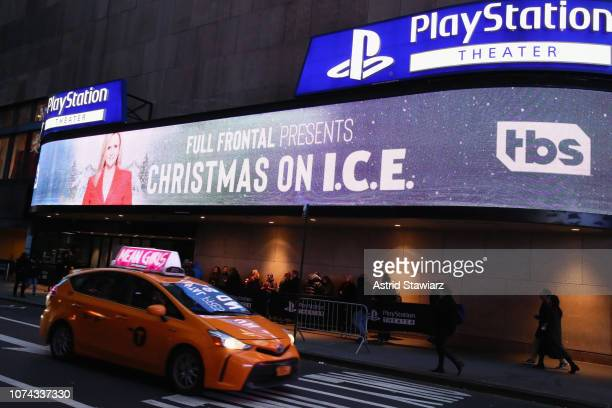 A view of the marquee outside during Full Frontal With Samantha Bee Presents Christmas On ICE at PlayStation Theater on December 17 2018 in New York...