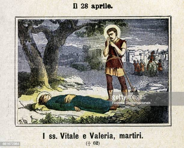 Vitalis and Valerie saints and martyrs . According to the Golden Legend, in Nero's time the consular soldier Vitale wanted to bury a Christian way of...