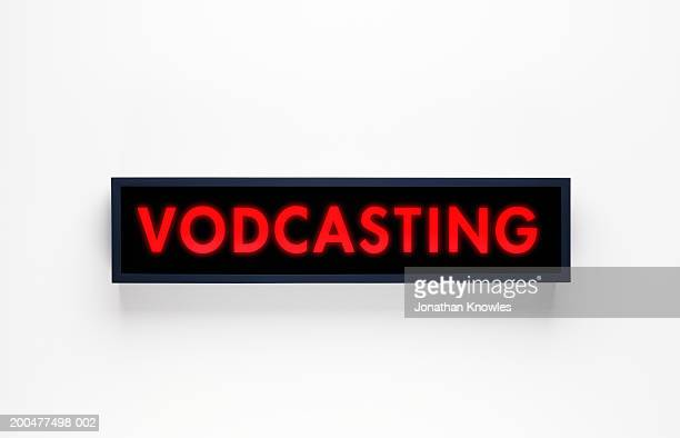 Vodcasting sign, close-up