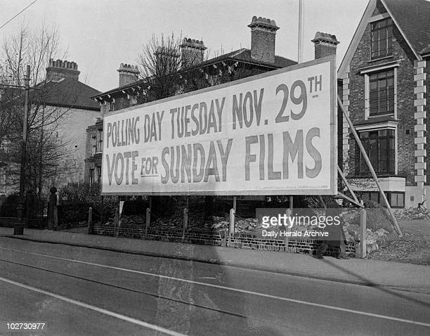 'Vote for sunday films' Croydon Greater London 25 November 1932 Photograph by Harold Tomlin showing a poster advertising the polling day for voting...
