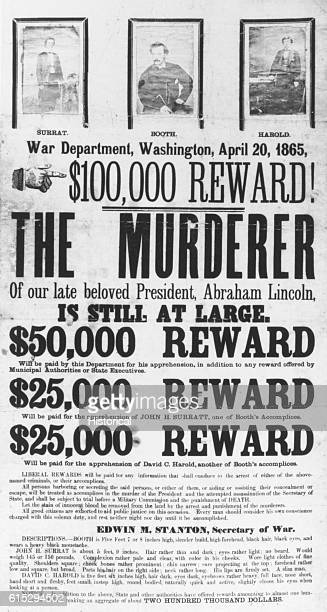 A wanted poster offers reward money for the capture of John Wilkes Booth assassin of President Lincoln and two of his coconspirators John Surratt and...