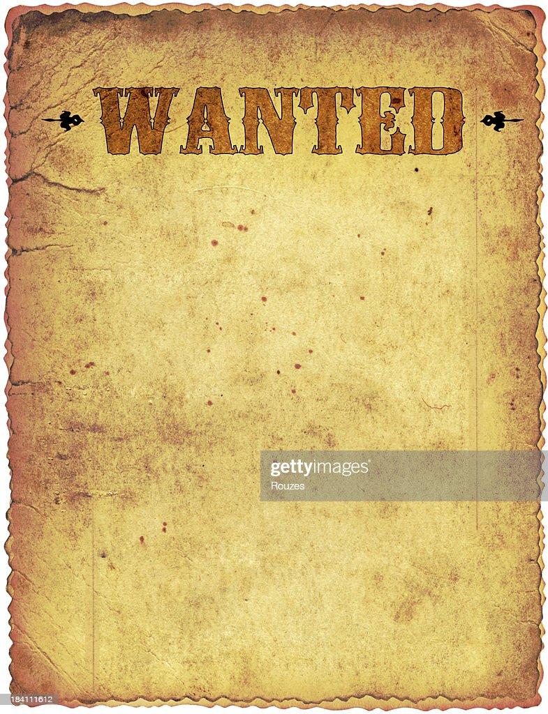 Getty Images  Old Fashioned Wanted Poster