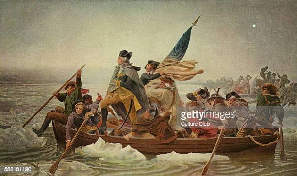 Washington Crossing the Delaware after a painting by Emanuel Leutze 1851 German American artist 24 May 1816 18 July 1868 George Washington crossing...