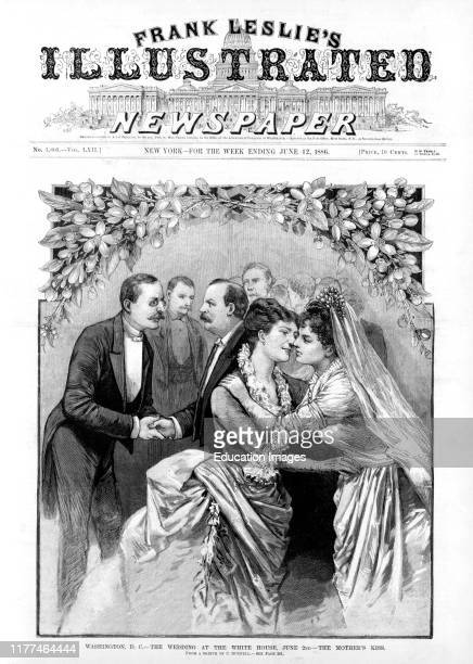 Washington DCThe Wedding at the White House June 2ndthe Mother's Kiss Wedding of US President Grover Cleveland with Mrs Grover Cleveland Receiving...