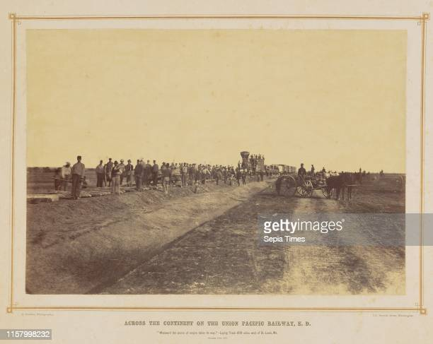 Westward The Course of Empire Takes Its Way' Laying Track 600 Miles West of St Louis Missouri Alexander Gardner American born Scotland 1821 1882...
