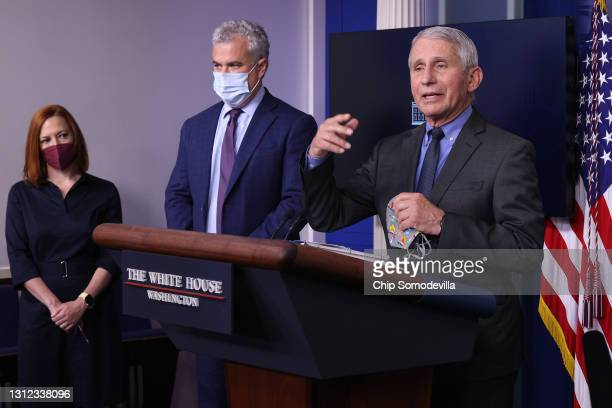White House Press Secretary Jen Psaki, COVID-19 Response Coordinator Jeff Zients and Director of the National Institute of Allergy and Infectious...