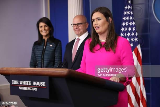 White House Press Secretary Sarah Huckabee Sanders National Security Advisor General HR McMaster and US Ambassador to the United Nations Nikki Haley...