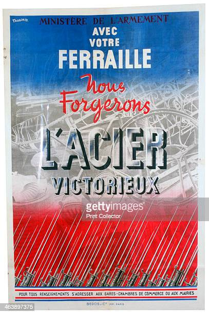 'With your Scrap we will Forge the Steel of Victory' 1939 French 2nd World War propaganda poster for the armaments ministry