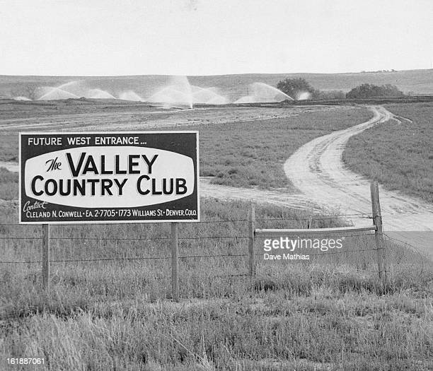 SEP 15 1955 SEP 25 1955 Work is moving along very rapidly on the golf course of the new Valley Country Club southeast of Denver This photo shows the...