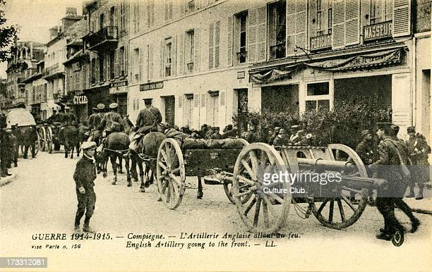 English artillery going to the Front Compiègne France French 'L'Artillerie Anglaise allant au feu' French postcard series 'Guerre 1914 1915'