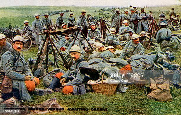 French army at the Battle of Verdun 21st of February – 18th of December 1916 Reserve soldiers awaiting orders English version of postcard with...