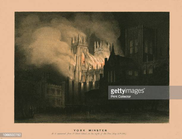 York Minster As it appeared from St Peter's School on the night of the Fire May 20th 1840' View of the Cathedral and Metropolitical Church of Saint...