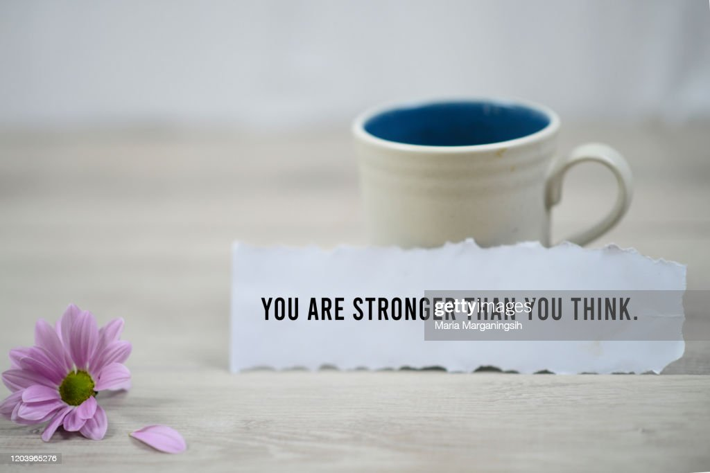 You are stronger than you think, a paper note with morning coffee. : Stock Photo