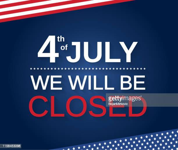 4th of july. we will be closed. vector illustration. - closed sign stock illustrations, clip art, cartoons, & icons