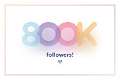 800k or 800000, followers thank you colorful background number with soft shadow. Illustration for Social Network friends, followers, Web user Thank you celebrate of subscribers or followers and like