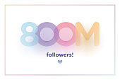 800m or 800000000, follower thank you colorful background number with soft shadow. Illustration for Social Network friends, followers, Web user Thank you celebrate of subscribers or followers and like