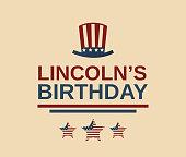 Abraham Lincoln's birthday poster, USA President. Vector illustration.
