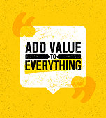 Add Value To Everything. Inspiring Creative Motivation Quote Poster Template. Vector Typography Banner Design Concept