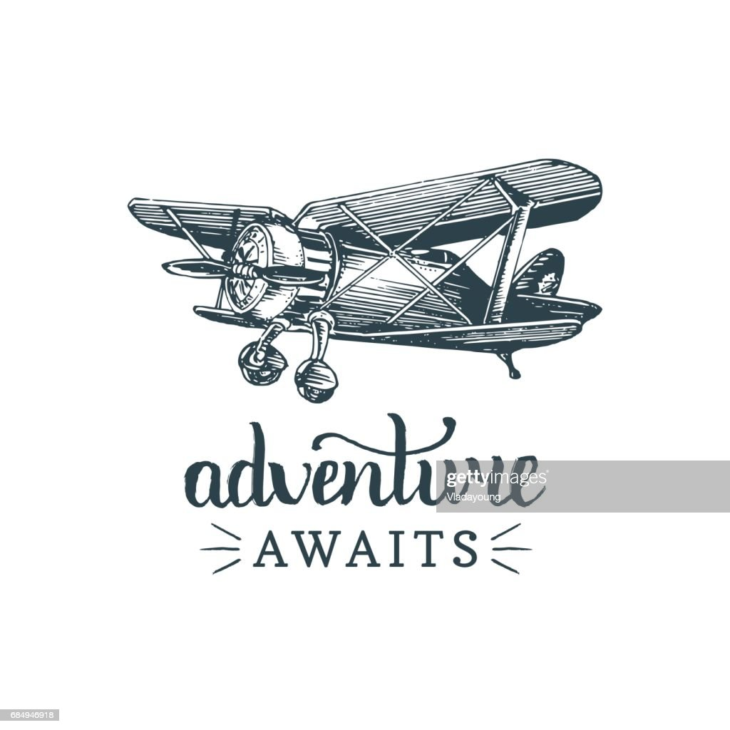 Adventure awaits motivational quote. Vintage retro airplane image. Vector typographic inspirational poster. Hand sketched aviation illustration in engraving style.