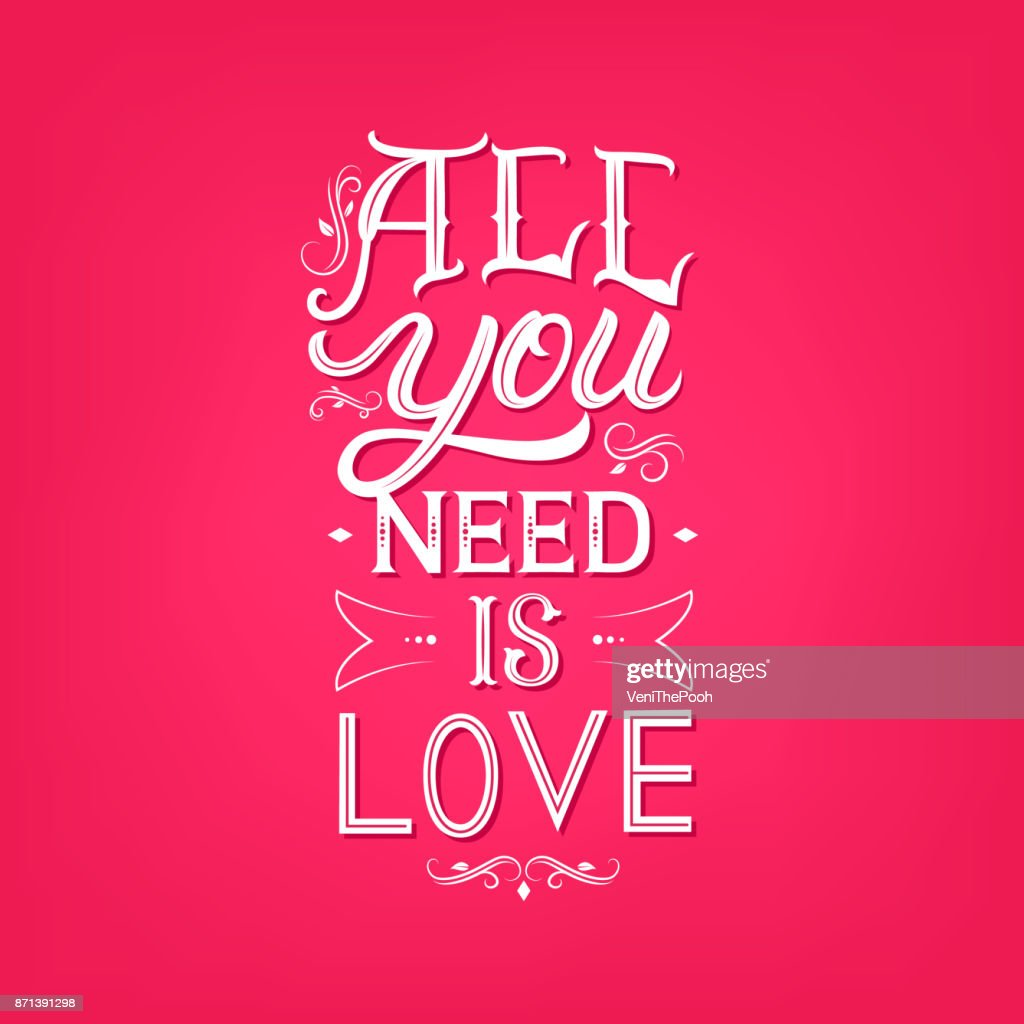 All you need is love hand written lettering.