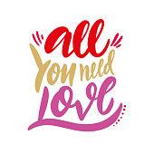 All You Need is Love inscription Monochrome phrase Handwritten vector lettering.