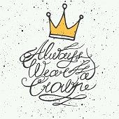 Always wear a crown