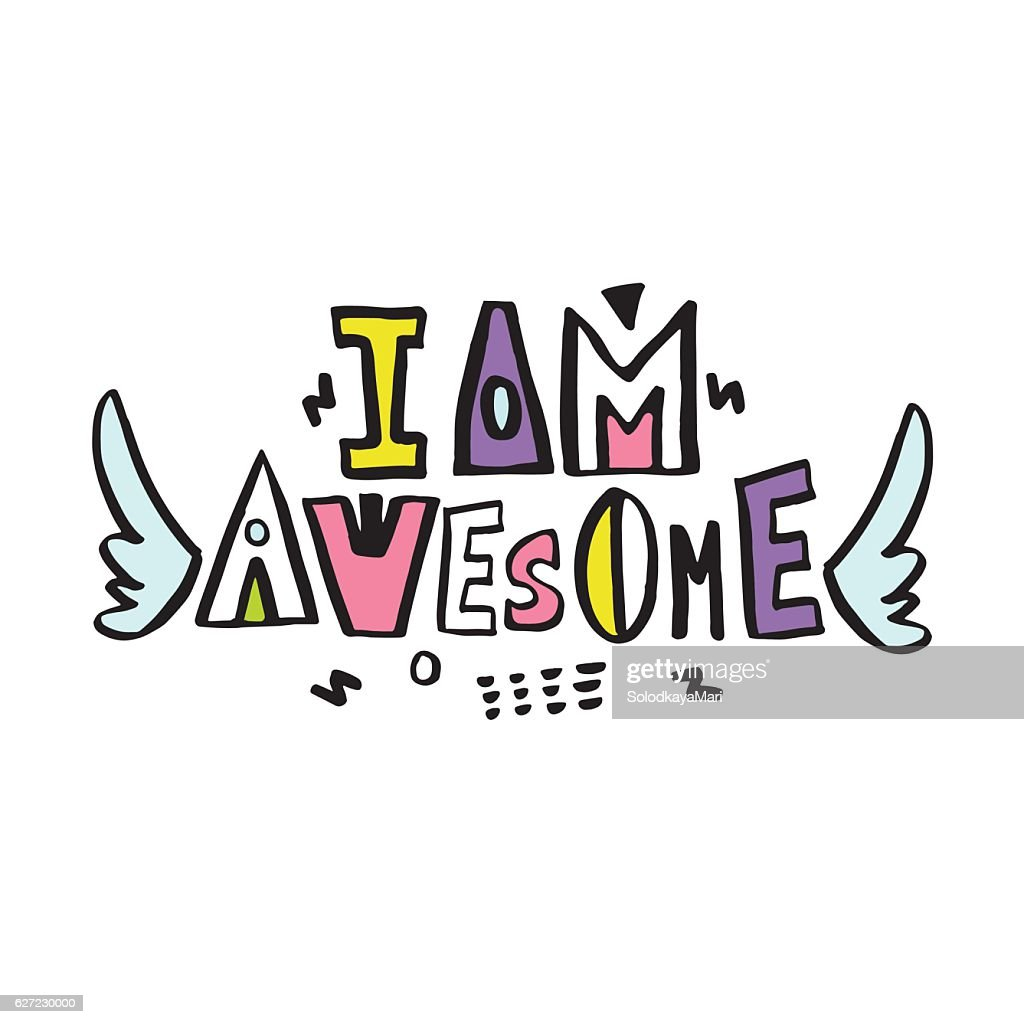 I am Awesome. Expressive hand drawn phrase.