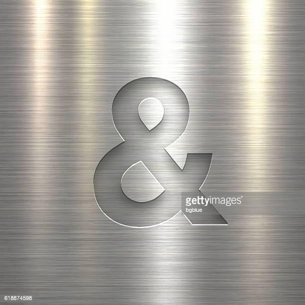 Ampersand Symbol & - Symbol on Metal Texture Background
