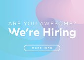 Are You Awesome? We are Hiring. Creative Business Concept.