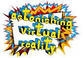 Astonishing Virtual Reality
