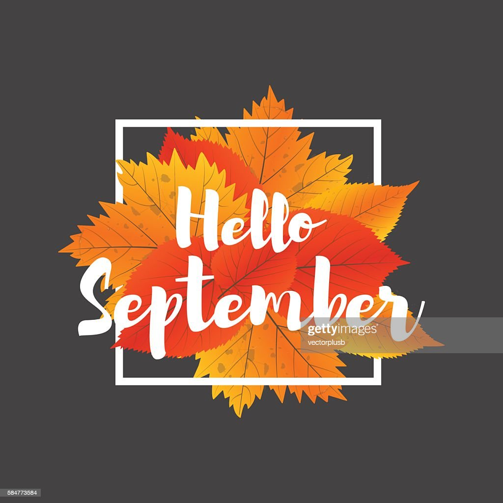 Autumn new season Hello September. Lettering with hand drawn letters.