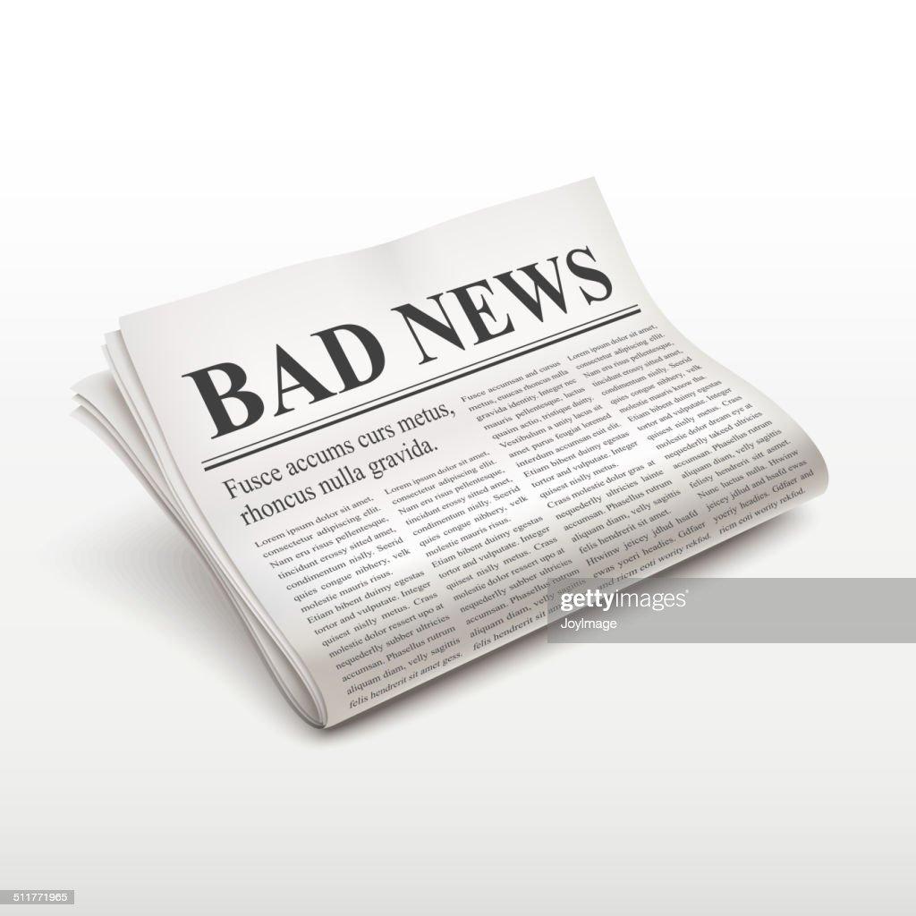 bad news words on newspaper