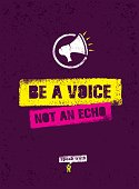 Be A Voice Not An Echo. Motivation Quote Poster