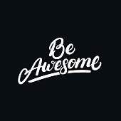 Be Awesome hand written lettering