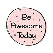 Be Awesome Today Quote