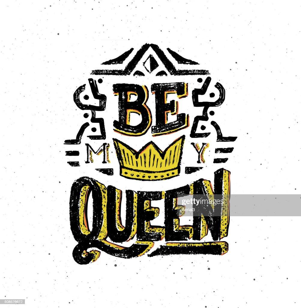 Be my queen. Vintage poster with quote : Vectorkunst