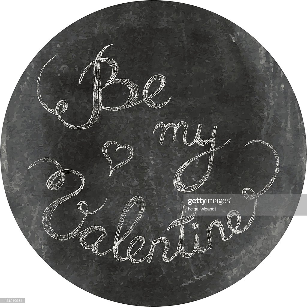 Be My Valentine tag. Chalk drawing on black chalkboard circle.