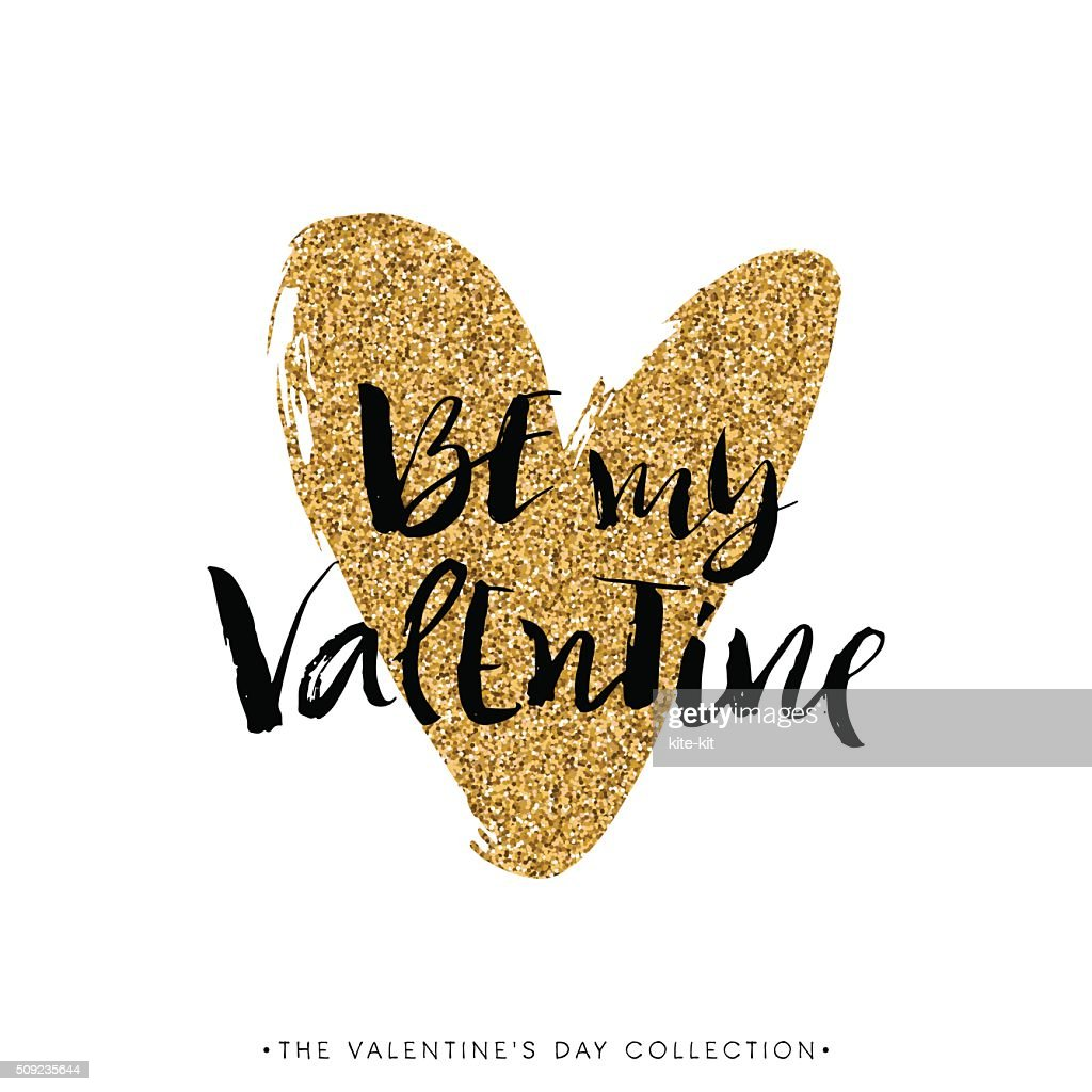 Be my Valentine. Valentines day calligraphy glitter card.