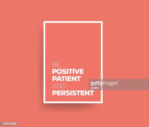 positive, geduldig und ausdauernd sein. inspirierende kreative motivation poster angebotsvorlage. typografie vektor - illustration - motivation stock-grafiken, -clipart, -cartoons und -symbole