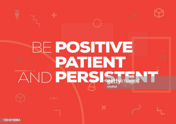 be positive, patient and persistent. inspiring creative motivation quote poster template. vector typography - illustration - respect stock illustrations