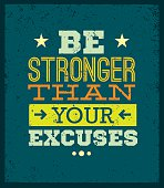 Be Stronger Than Your Excuses Motivation Quote