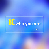 be who you are. Life quote with modern background vector