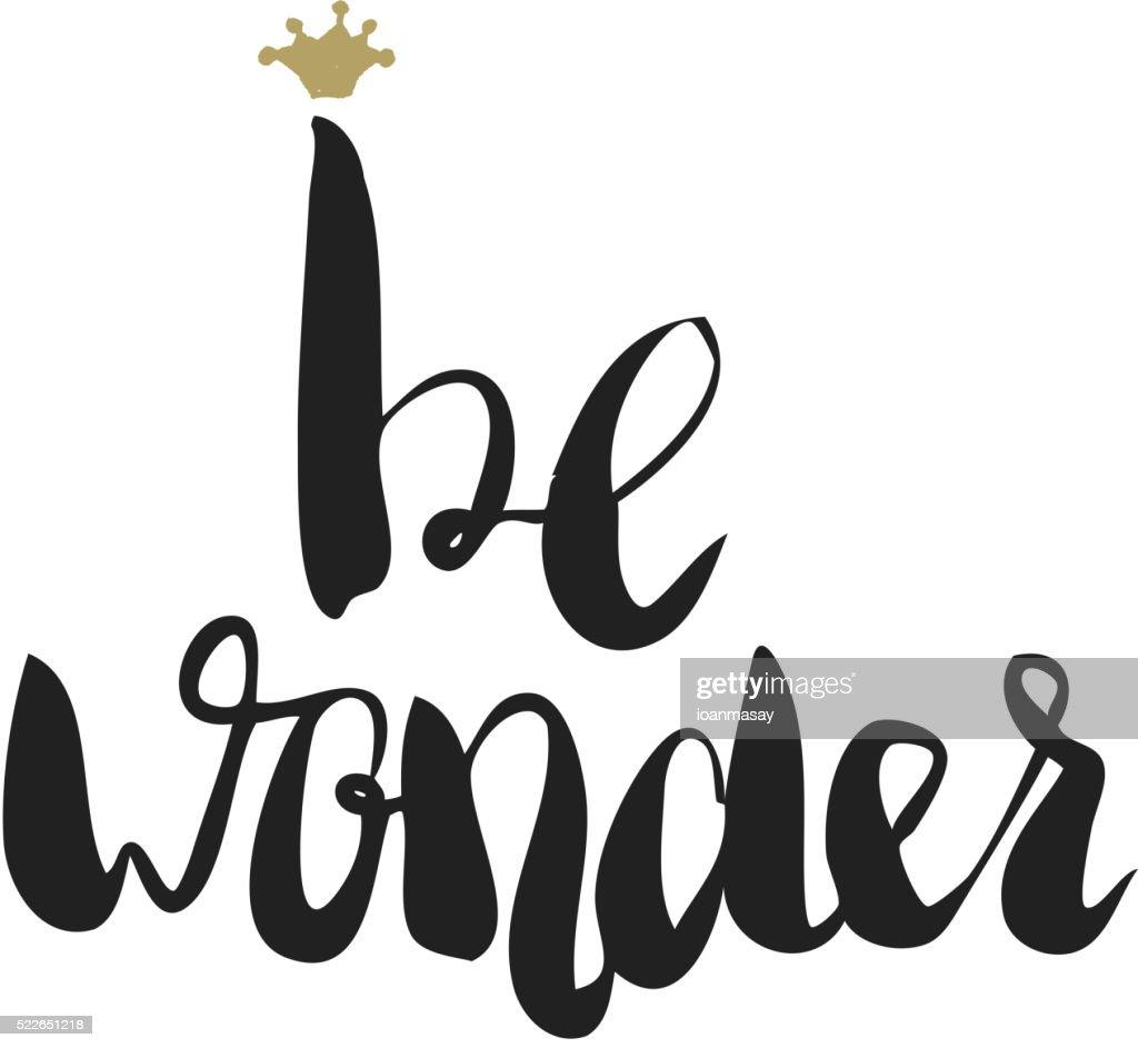 Be wonder