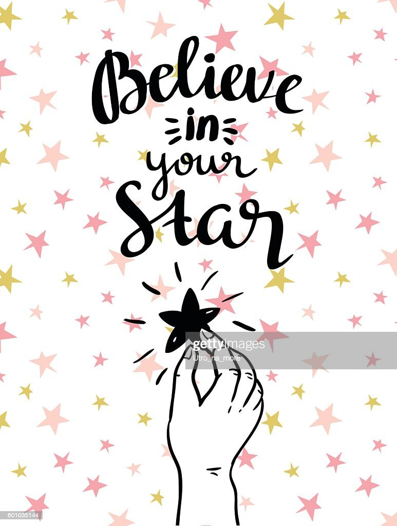 'believe in your star!' - hand drawn inspiring poster.