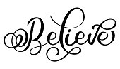 Believe word on white background. Hand drawn Calligraphy lettering Vector illustration EPS10