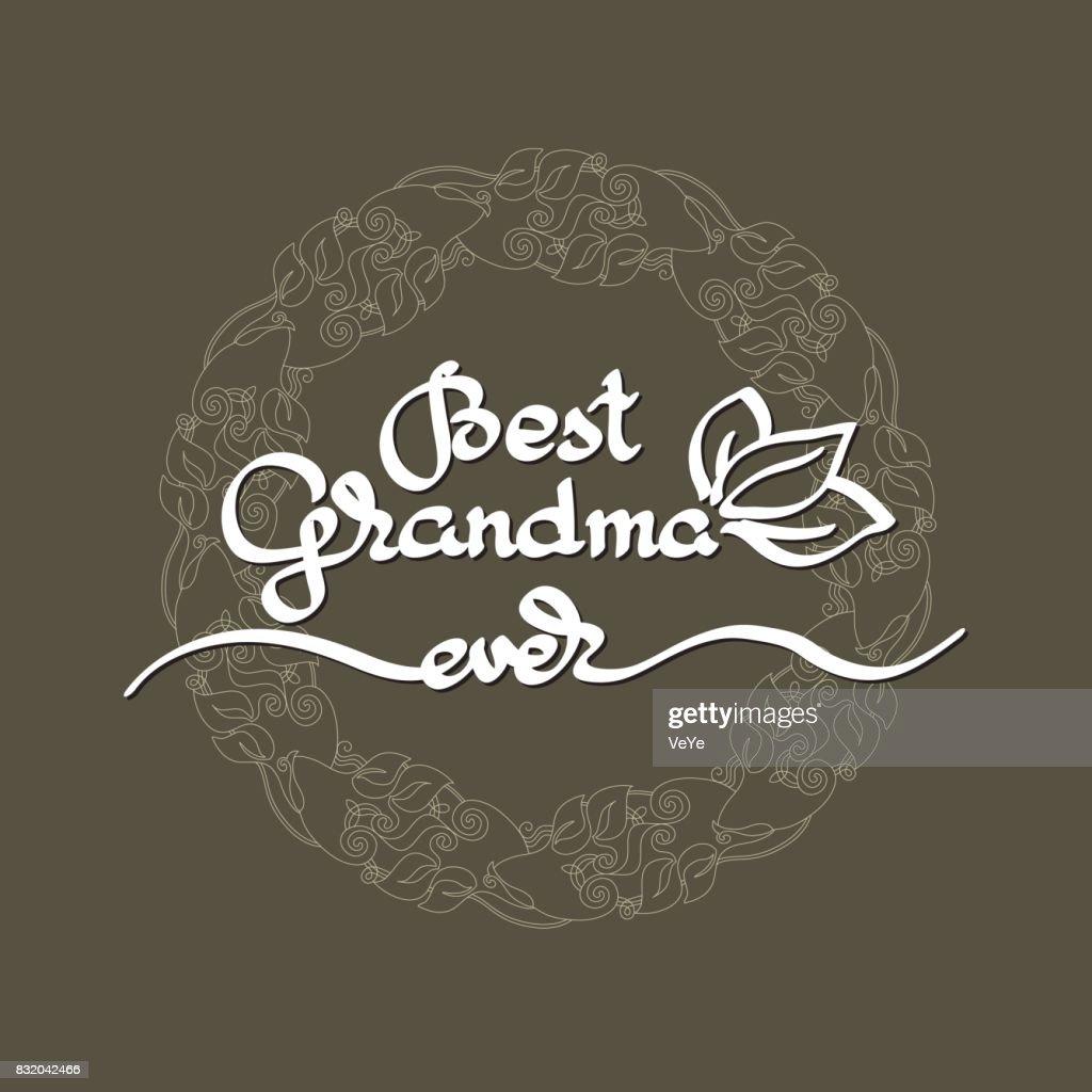 Best Grandma Ever handwritten lettering. Grandparents day emblem