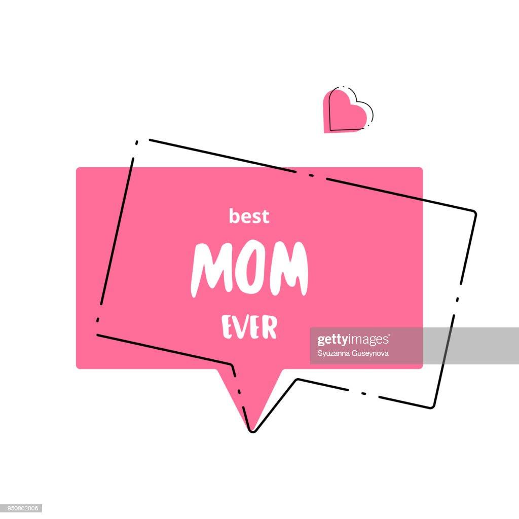 Best Mom Ever card. Vector illustration.