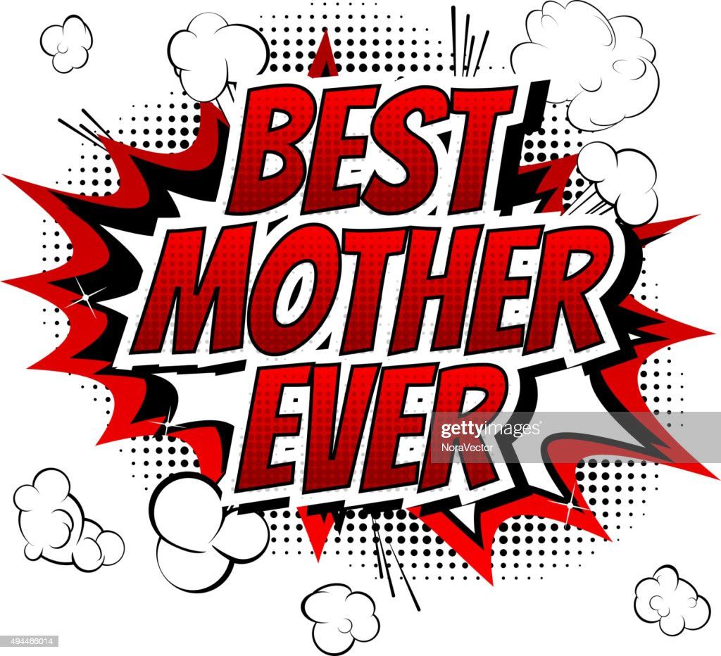 Best mother ever - Comic book style word.