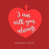 Biblical phrase from matthew gospel, I am with you always